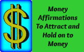 Money Affirmations to Attract and Hold On to Money.