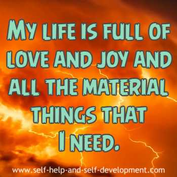 Self talk for a life full of love and joy and possessing all necessary material things.