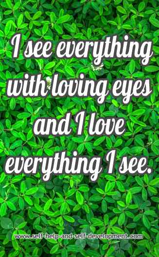 Self-talk for being able to see everything with loving eyes and for loving everything I see.
