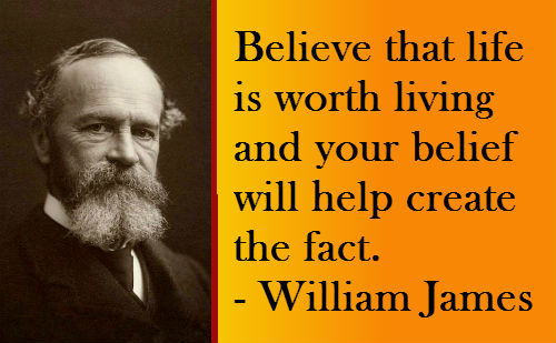 A belief quote by William James (1842-1910), an American philosopher and psychologist.
