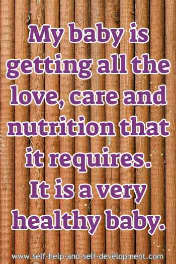 Self-talk for giving the baby all the love, care and nutrition that it requires.