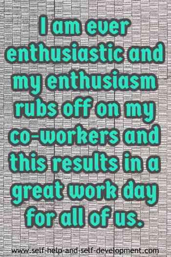Self-talk for being enthusiastic and making the co-workers enthusiastic.