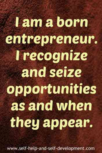 Self-talk for being an entrepreneur and seizing whatever opportunities that are available.