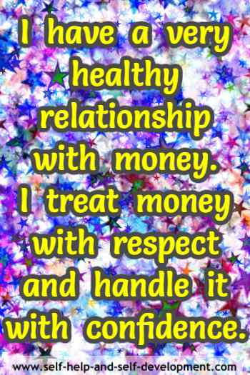 Self-talk for having a healthy relationship with money and treating it with respect.