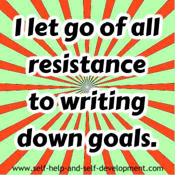 Self talk for letting go of all resistance to writing down goals.