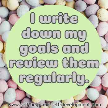 Self-talk for writing and reviewing goals regularly.