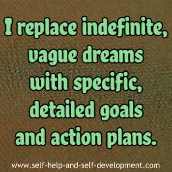 Self-talk for replacing indefinite dreams with specific goals and action plans.