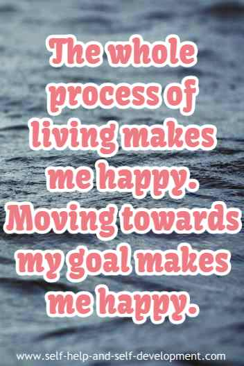 Self talk for a happy living and for moving towards one's goals.