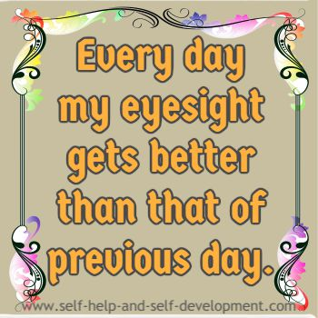 Self talk for daily improvement of eyesight.