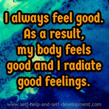 Self-talk for always feeling good and radiating good feelings.
