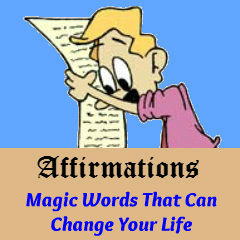 Affirmations - Magic Words That Can Change Your Life.
