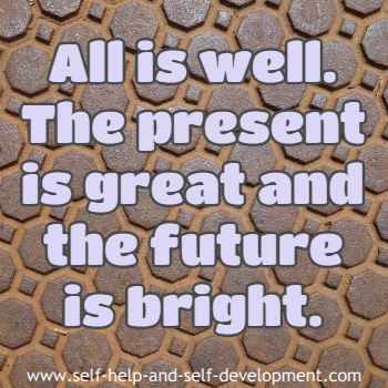 Self talk that all is well now and in the future.