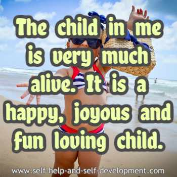 Self-talk for keeping the happy, joyous and fun-loving inner child alive.