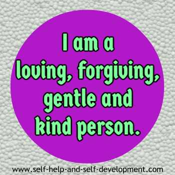 Self-talk for being a loving, forgiving, gentle and kind person.