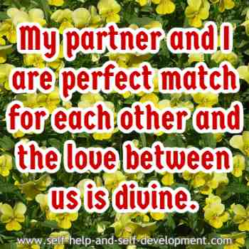 Self-talk for my partner and I to be a perfect match for each other and for our love to be divine.