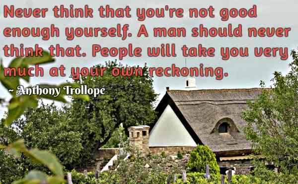 Inspirational quote on self-esteem by Anthony Trollope.