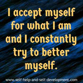 Self talk for accepting oneself as one is and for trying to better oneself constantly.