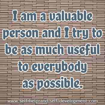 Self talk for being a valuable person and for being useful to all.