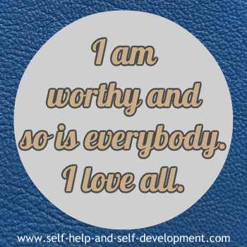 Self talk for being worthy and for loving all.