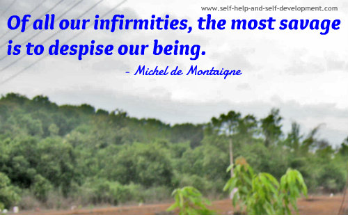 Self Esteem Quote: Of all our infirmities...