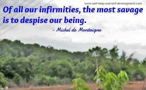 Self Esteem Quote: Of all our infirmities...