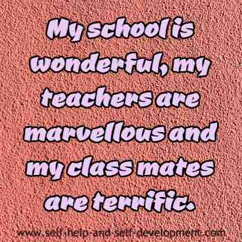 Self talk for having a wonderful school, marvellous teachers and terrific class mates.