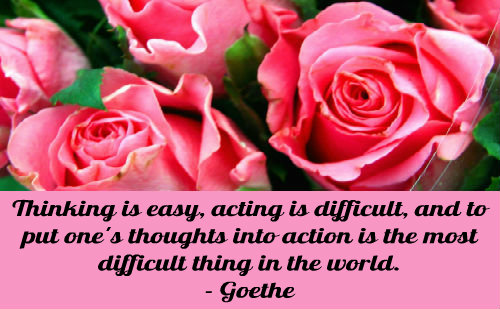 A connection between thought and action by Goethe.