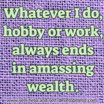 Self talk for amassing wealth in whatever you do.