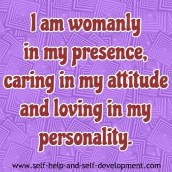 Self talk for having a womanly presence, a caring attitude and a loving personality.