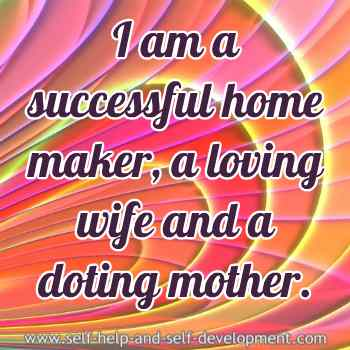 Self-talk for being a successful homemaker, a loving wife, and a doting mother.