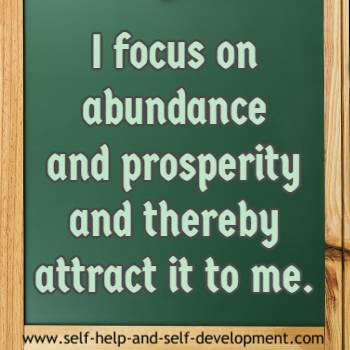 Self talk for focusing on and hence attracting abundance and prosperity.
