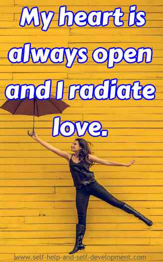 My heart is always open and I radiate love.