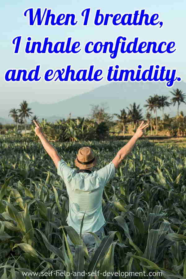 Self talk for inhaling confidence and exhaling timidity.