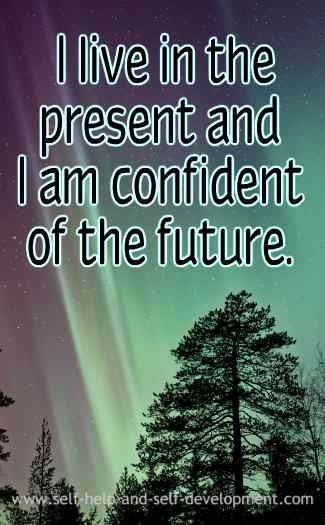 Inspiration for living in the present and for being confident of the future.