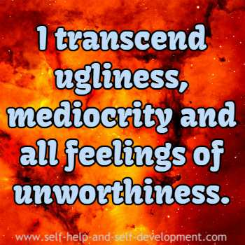Self-talk for overcoming ugliness, mediocrity and feelings of unworthiness.