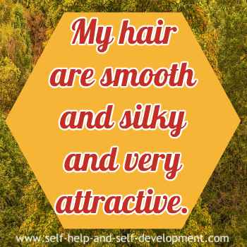 Self-talk for my hair to be smooth and silky.