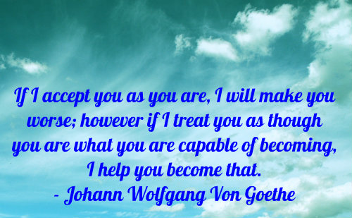 A belief quote by Johann Wolfgang Von Goethe.