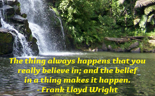 A belief quote by Frank Lloyd Wright.