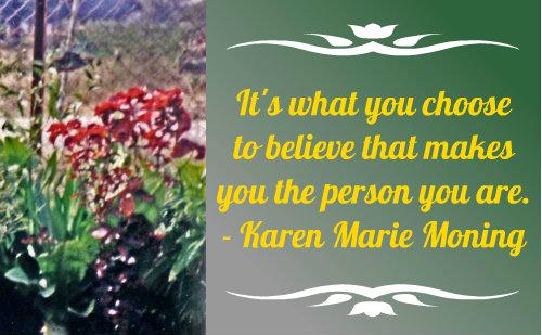 A belief quote by Karen Marie Moning.