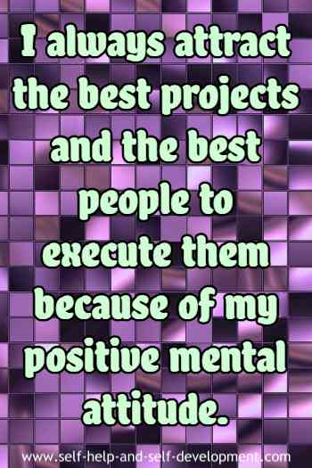 Self-talk for attracting the best projects and the best people to execute them.