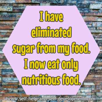 Self talk for eliminating sugar from food and eating only nutritious food.