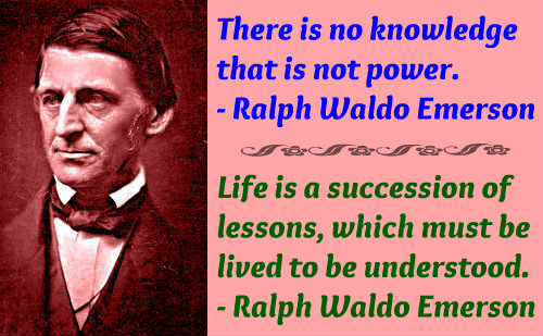 Two wonderful knowledge quotes by Ralph Waldo Emerson.