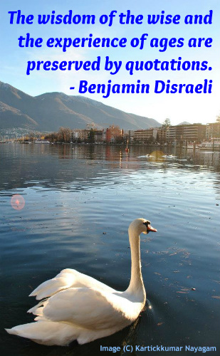 A quotation on quotations by Benjamin Disraeli.