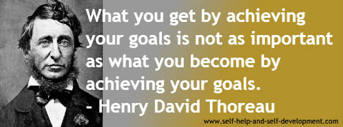 Goal Quote: What you get by achieving...