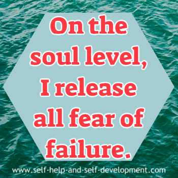 Self talk for releasing deep down all fear of failure.