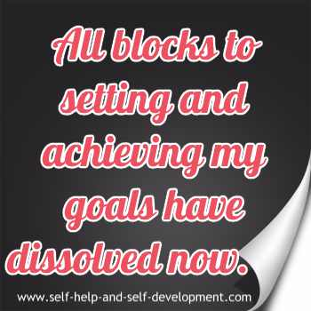 Self talk for dissolving all blocks for setting and achieving goals.