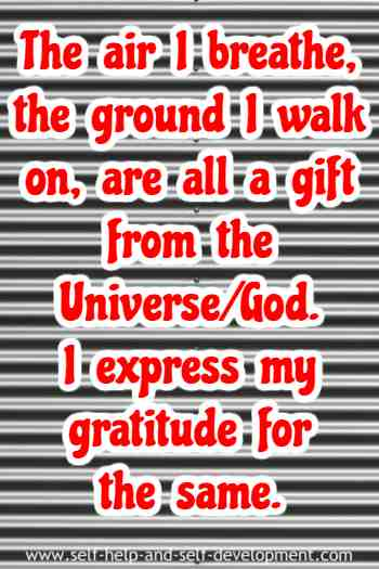 Expression of gratitude to the Universe/God for the air I breathe and the ground that I walk on.