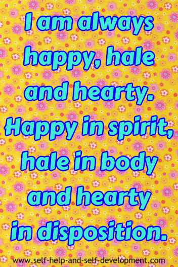 Self-talk for being happy, hale and hearty.