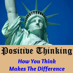 Positive Thinking - How You Think Makes the Difference.