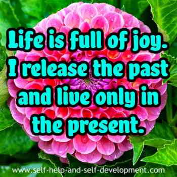 Self talk that there is joy in life as you release the past and live in the now.